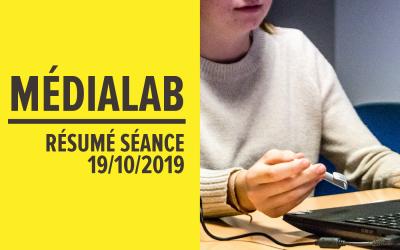 Résumé séance MédiaLab – 19 octobre 2019 [FR/ENG]